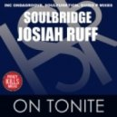 Soulbridge & Josiah Ruff - On Tonite (SoulFunktion Deep Summer Vocal Vibe Mix)