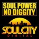 Soul Power - No Diggity