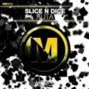 Slice N Dice - KUTA (Original Mix)