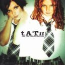 t.a.T.u - All The Things She Said