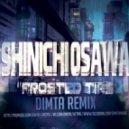 Shinichi Osawa - Frosted Tips (Dimta Remix)