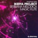 Ikerya Project - Magic Flute (Original Mix)