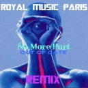 Royal Music Paris - No More Hurt (Out Of Date)