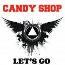 Candy Shop - Let's Go
