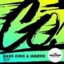 Bass King & Inners - GO! (Original Mix)