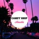 Candy Shop - Amelie