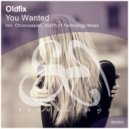 Oldfix - You Wanted (Chronosapien Remix)