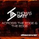 Thomas Datt - Across The Edge