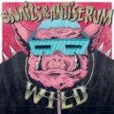 Snails & Antiserum - Wild (SAMPLR Edit)