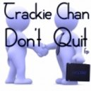 Trackie Chan - Don't Quit