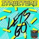 Structure  - Lets go (Original mix)