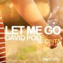 David Pole - Let Me Go Feat Cinta
