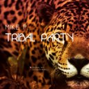 Mike P. - Tribal Party