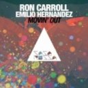 Ron Carroll, Emilio Hernandez - Movin' Out (R.O.N.N. & Emilio Original)