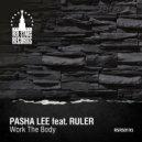 Pasha Lee feat. Ruler - Work The Body (Original Mix)