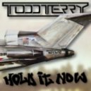 Todd Terry - Hold It Now (Original Mix)