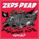 Zeds Dead - Hadouken (Valentino Khan Remix)