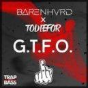Barenhvrd & TODIEFOR - G.T.F.O. (Original mix)