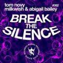 Tom Novy , Milkwish feat. Abigail Bailey - Break The Silence (Jean Bacarreza Remix)