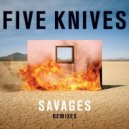 Five Knives - Savages (Illyus & Barrientos Club Mix)