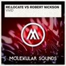 Re:Locate vs. Robert Nickson - Vivid (Original Mix)