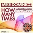 Mike Dominico - How Many Times (Club Mix)