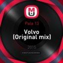 Pala 13 - Volvo (Original mix)