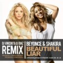 Beyonce & Shakira - Beautiful Liar (Dj Vincent & Dj Diaz Remix)