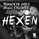 TrancEye pres. Skull Crusher - Hexen (Original Mix)