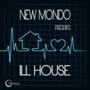 New Mondo (DJ MFR & Vincent Kwok) - ILL House (Original Mix)