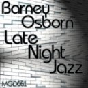 Barney Osborn - Late Night Jazz (Original Mix)