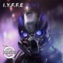 I.Y.F.F.E - ALIV3 (Original mix)