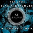 Tom Laws - hydraulic man (dave the drummer remix)