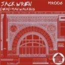 Jack Wren - Dead Man Walking (Original Mix)