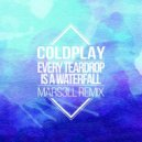 Coldplay - Every Teardrop Is A Waterfall (Mars3ll Remix)