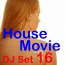 "House Movie # 16 - The DJ Set House of ""Movie Disco"" facebook page mixed by MaxDJ  (Live Set)"