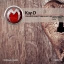 Kay-D - You Are The Best Thing In My Life (Original Mix)