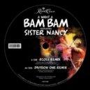 Sister Nancy  - Bam Bam (Hype Turner Remix)
