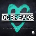 DC Breaks - If This Is Love (Star.One Remix)