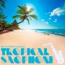 Syntheticsax - Tropical Saxophone (Original mix)