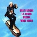 Beat Fatigue - Lt. Frank Drebin