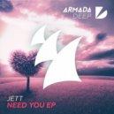 Jett - Need You (Original Mix)