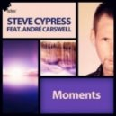 Steve Cypress feat. Andre Carswell - Moments (Native U Remix)