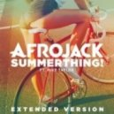 Afrojack, Mike Taylor - SummerThing! (Extended Version)