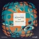 Julius Papp - Kosmosis (Extended Mix)
