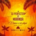 Miranda - Vamos A La Playa (Dj Perfectov Original 2k15 Mix)