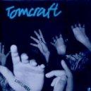 Tomcraft - Loneliness (Simplicity Remix)
