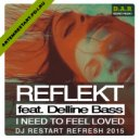 Reflekt feat. Delline Bass - I Need to Feel Loved (Dj Restart 2015 Refresh)