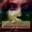 Timmy Kos - Impulse of the Souls