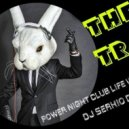Dj Serhio DJorg - Power Night Club Life (vol.29)